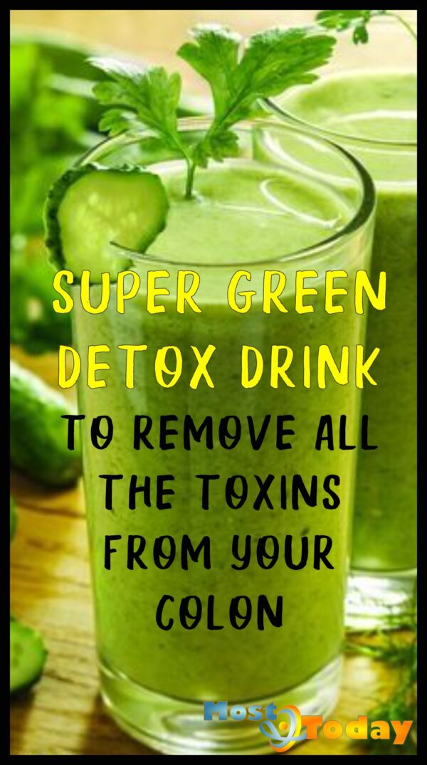 Super Green Detox Drink To Remove All The Toxins From Your Colon