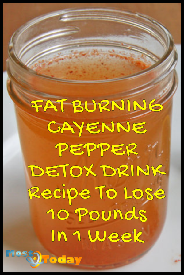 Fat Burning Cayenne Pepper Detox Drink Recipe To Lose 10 Pounds In 1 Week