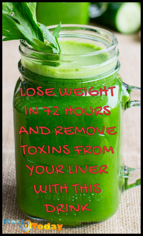 Lose Weight In 72 Hours And Remove Toxins From Your Liver With This Drink