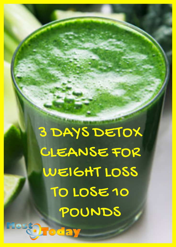 3 Days Detox Cleanse For Weight Loss To Lose 10 Pounds Quickly