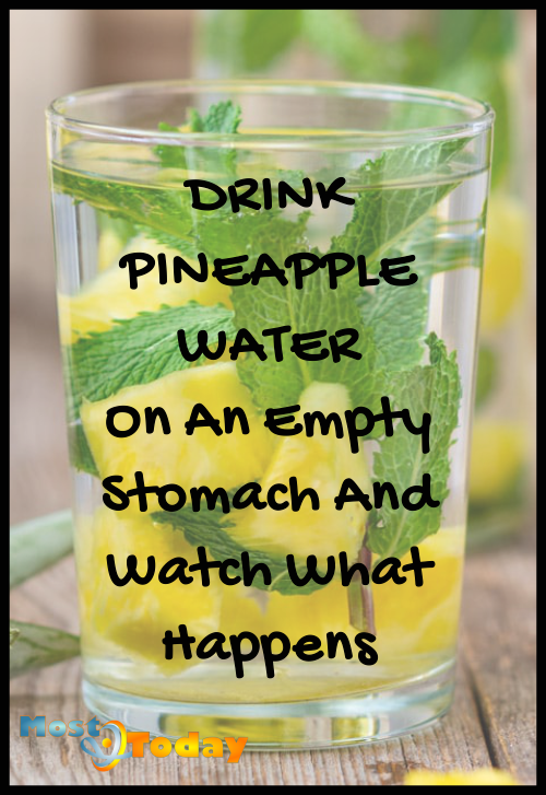 Drink Pineapple Water On An Empty Stomach And Watch What Happens